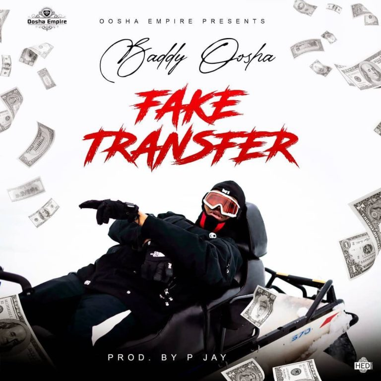 [Music] Baddy Oosha - Fake Transfer