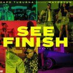 [Music] Dapo Tuburna - See Finish ft. Mayorkun