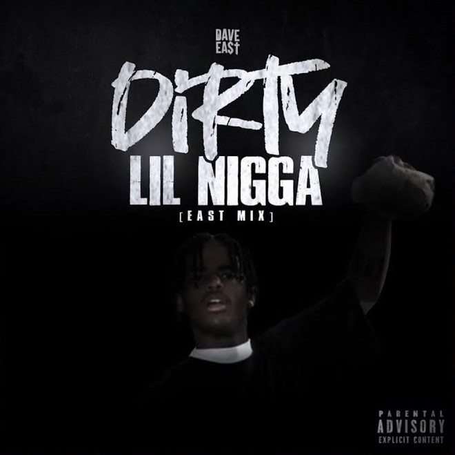 [Music] Dave East - Dirty Lil Nigga (East Mix)