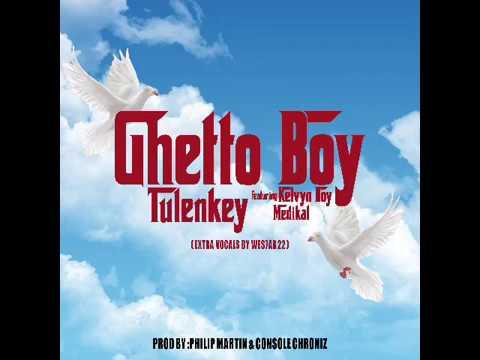 [Music] Tulenkey - Ghetto Boy ft. Kelvyn Boy, Medikal