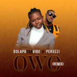 [Music] Dolapo The Vibe - Owo (Remix) ft. Peruzzi