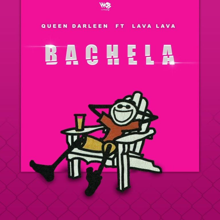 [Music] Queen Darleen - Bachela ft. Lava Lava