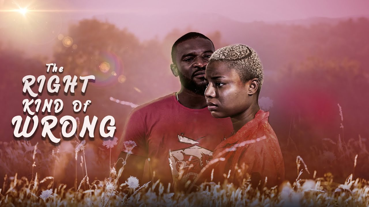 DOWNLOAD: The Right Kind Of Wrong (Part 1) - Latest Nigerian 2020 Movie
