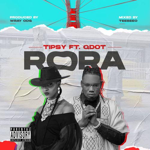 [Music] Tipsy ft. Qdot - Rora
