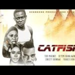 DOWNLOAD: Catfish - 2020 Nollywood Movie