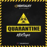 [Mixtape] DJ Kentalky - Quarantine Mix