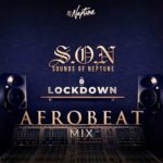 DJ Neptune - Sounds Of Neptune (Afrobeat Lockdown) Mix