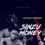 [Music] Olitee Tha Flow ft. B Smart - Sinzu Money