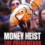 DOWNLOAD: Money Heist The Phenomenon - 2020 Spanish Movie
