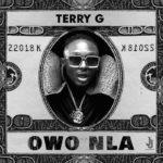 [Music] Terry G - Owo Nla