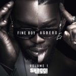 Broda Shaggi - Fine Boy Agbero Vol. 1 EP