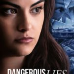 DOWNLOAD: Dangerous Lies - 2020 Hollywood Movie