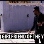 Comedy: Xploit Comedy - Girlfriend Of The Year