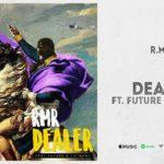 R.M.R - Dealer ft. Future & Lil Baby